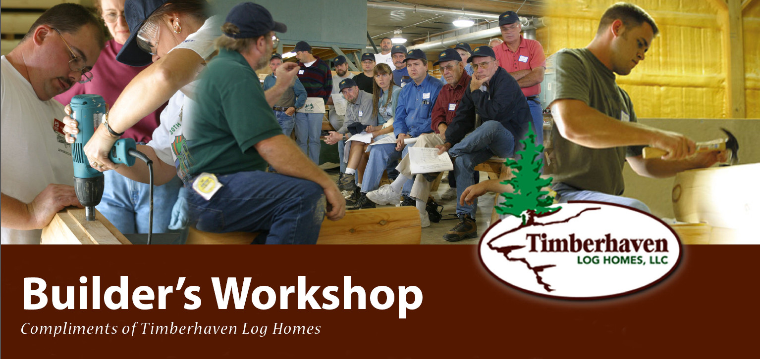 collage of guests at builder's workshop, log home builders, Timberhaven Log Homes, log homes, log cabin homes, log cabins, post and beam homes, timberframe homes, timber frame homes, laminated logs, engineered logs, floor plan designs, kiln dried logs