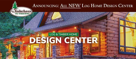 timber home design. Announcing Timberhaven s NEW Log Home Design Center  Timber Homes